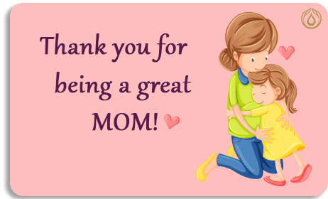 Thanks for being a great MOM!